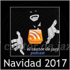 El Cantor de Jazz: Especial Navidad 2017