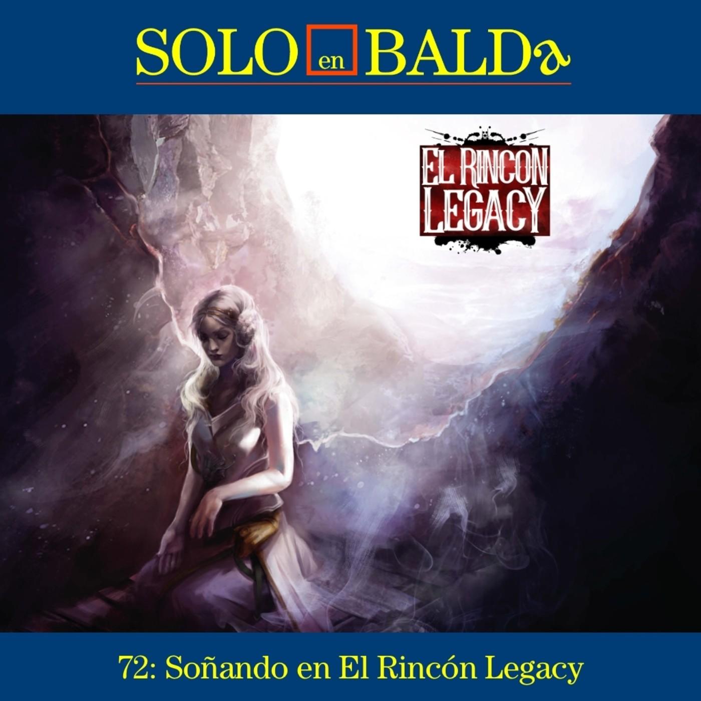 72: Soñando en El Rincón Legacy
