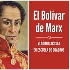 197 - El Bolívar de Marx (Vladimir Acosta)