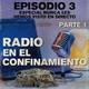 Radio en el confinamiento III (Parte 1).