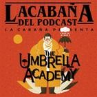 3x33 La Cabaña presenta: Umbrella Academy