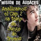 1x02 - Mision de Audaces - Juego de Tronos _Home_ 6x02