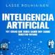Cómo va a cambiar el mundo la Inteligencia Artificial (con Lasse Rouhiainen)
