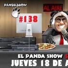 PANDA SHOW Ep. 138 JUEVES 18 DE ABRIL 2019