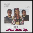 Dimitri Vegas & Like Mike Ft. Era Istrefi - Selfish ( Alex Mör Dj. Extended Mix )