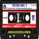 RetroMix -ClasicosInternacionales 3- SergioDj - Amigosdelrmx