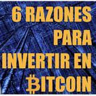 6 Razones para invertir en Bitcoin y Criptomonedas
