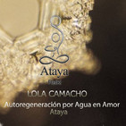 AutoRegeneración por Agua en Amor Ataya - Lola Camacho - Entrevista