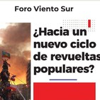 Foro Viento Sur «¿Hacia un nuevo ciclo de revueltas populares?»