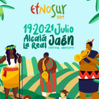 Programa nº 461 (09.07.19) - ESPECIAL FESTIVAL ETNOSUR 2019 (ALCALÁ LA REAL, JAÉN -ESPAÑA-)