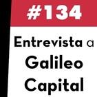 134. Entrevista a Galileo Capital