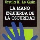 LCF #3x6 - La mano izquierda de la oscuridad de Ursula K. Le Guin con Laura S. Maquilón