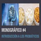 Monográfico 4: Introducción a los probióticos.