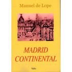Madrid continental de Manuel de Lope