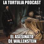 La Tortulia #69 - El asesinato de Wallenstein