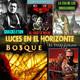 Luces en el Horizonte 6X02: EL BOSQUE, EL VIEJO LOGAN, SHACKLETON, LA ERA DE LOS DINOSAURIOS, AL CAER LA NOCHE