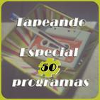 #TapeandoRadio # 50 # - Especial 50 programas