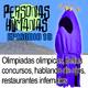 Personas Humanas Episodio 18: Olimpiadas olímpicas, bellos concursos, hablando de ojos, restaurantes infernales