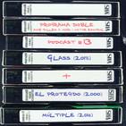 Programa Doble - Podcast #13: Glass + El protegido / Múltiple