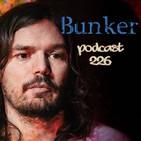 Bunker podcast 226