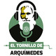 El Tornillo de Arquímedes 27-06-18