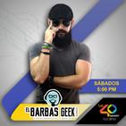 El Barbas Geek sábado 20 de Julio