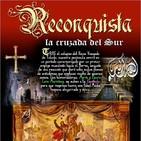 Programa 141: RECONQUISTA, LA CRUZADA DEL SUR