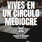 Vives en un circulo mediocre
