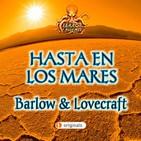 Hasta en los Mares (Robert Barlow + Lovecraft) | Audiolibro - Ficción Sonora