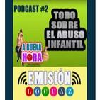 Podcast #2 El abuso Infantil