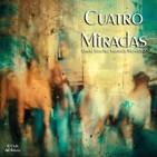"""""""Cuatro Miradas"""" de David Sánchez-Valverde Montero"""