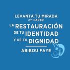 La restauración de tu identidad y de tu dignidad - Abibou Faye