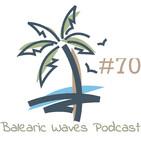Balearic Waves Podcast #70