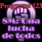 Programa 123. 8M: una lucha de todos