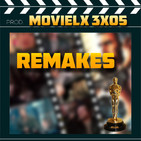 MOVIELX 3x05 - Remakes de cine + Oscars 2019