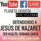 Planeta Urantia #SinFiltros - Asalto 3: Semana Santa