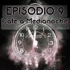 Episodio 9: Café a Medianoche.