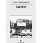 Braknt Books 2x25 - reseña Sánchez, de Esther García Llovet