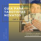 Guía para Tarotistas novatos Cap. 2