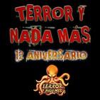 Magazine Especial 12 Aniversario Terror y Nada Más - Programa 1x05