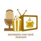 Desvaríos con Café – Episodio 1 – ¿ Hombres bajo castillos ?