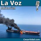 Editorial: ¿Quién atacó en el Estrecho de Ormuz? - 17/06/19