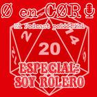 Especial Cero en Cordura: SOY ROLERO