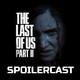 The Last of Us Part II - Análisis y Spoilercast