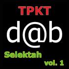 TPKT - & - dab-selektah - VOL 1