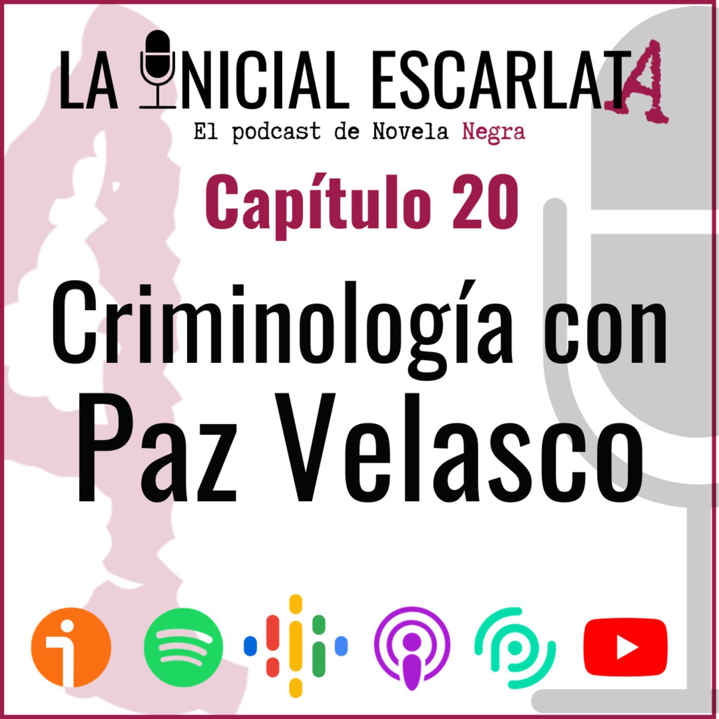 Capítulo 20: Criminología con Paz Velasco de la Fuente (@CriminalmenteES)