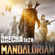 La Brecha 1x20: The Mandalorian