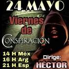 """""""VIERNES DE CONSPIRACIÓN"""" 24/05/19 - Dirige; Héctor Por Alerta OvNi 2012"""