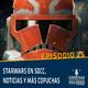025 – Copuchas de la Holored – Star Wars en SDCC, noticias y más copuchas