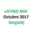 Latino Mix - Octubre 2017 - SergioDj